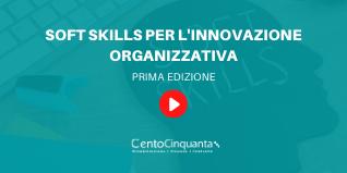 Soft Skills per l'innovazione organizzativa ed. 1